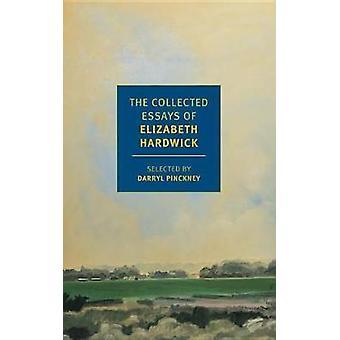 The Collected Essays of Elizabeth Hardwick by Darryl Pinckney - 97816