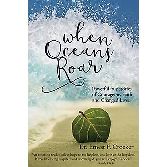 When Oceans Roar - Powerful True Stories of Courageous Faith and Chang