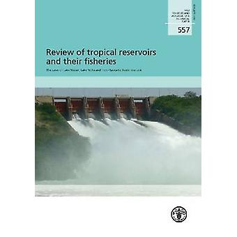 Review of Tropical Reservoirs and Their Fisheries - the Cases of Lake