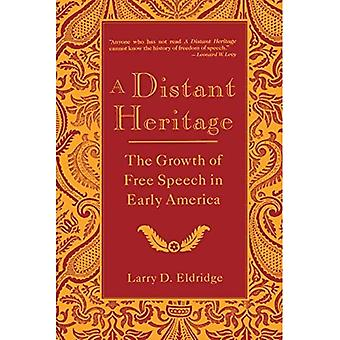 A Distant Heritage: The Growth of Free Speech in Early America
