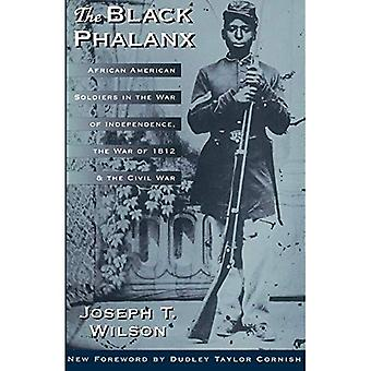 The Black Phalanx: African American Soldiers in the War of Independence, the War of 1812, and the Civil War