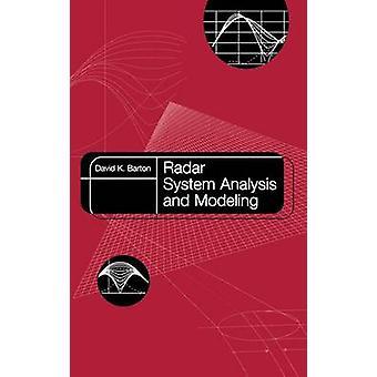Radar System Analysis and Modeling by Barton & David K
