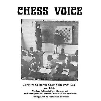 Northern California Chess Voice 19791982 Vol. 1214 by Fauber & Richard E.