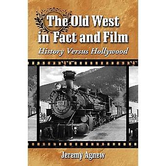 Het oude westen in feite en Film - geschiedenis Versus Hollywood door Jeremy Agn