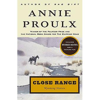 Close Range - Wyoming Stories by Annie Proulx - 9780684852225 Book