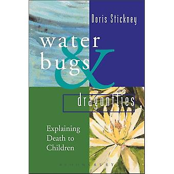Waterbugs and Dragonflies: Explaining Death to Young Children (Hardcover) by Stickney Doris