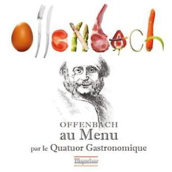 J. Offenbach - Offenbach Au Menu Par Le Quatuor Gastronomique [CD] USA import