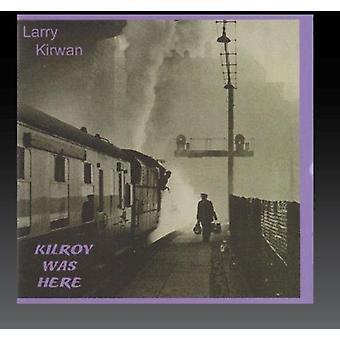 Larry Kirwan - Kilroy var her [CD] USA import