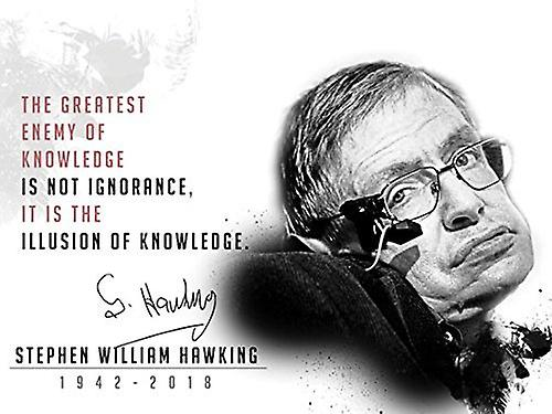 Stephen Hawking Poster Greatest Enemy of Knowledge is Not Ignorance Quote Print (24x18)