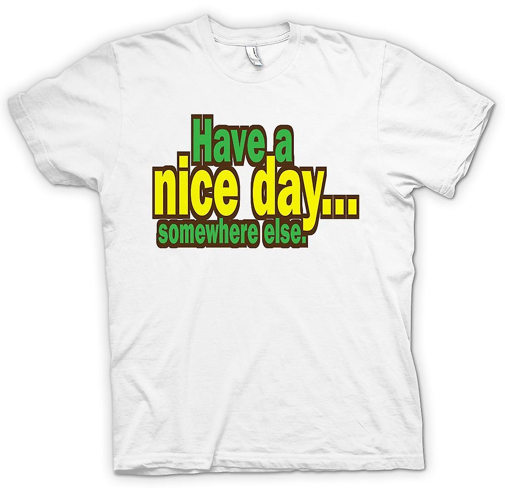 Mens T-shirt - Have A Nice Day Somewhere Else - Quote