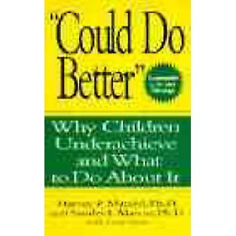 Kunne gjøre bedre - hvorfor barn Underachieve og hva å gjøre om det av