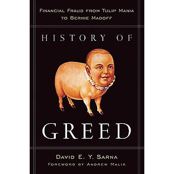 History of Greed - Financial Fraud from Tulip Mania to Bernie Madoff b