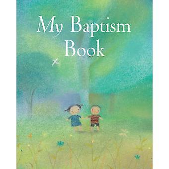 My Baptism Book by Sophie Piper - Lois Rock - Dubravka Kolanovic - 97