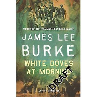 Weiße Tauben am Morgen James Lee Burke - 9780752842752 Buch