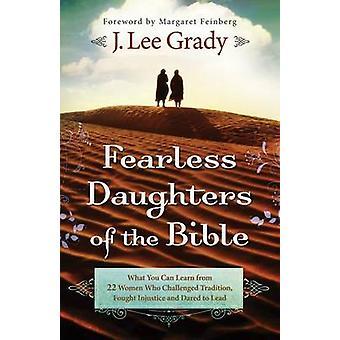 Frygtløs døtre af Bibelen - hvad du kan lære fra 22 kvinder der