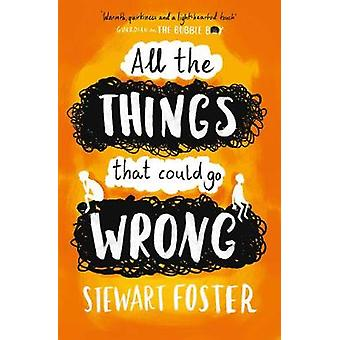 All The Things That Could Go Wrong by Stewart Foster - 9781471145421
