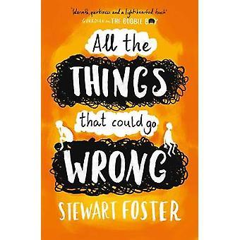 Todas las cosas que pueden salir mal por Stewart Foster - 9781471145421