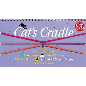 Cat's Cradle - A Book of String Figures by Anne Akers Johnson - 978187