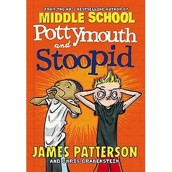 PottyMouth og Stoopid af James Patterson - 9781784754204 bog