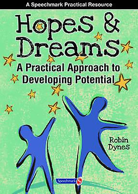Hopes & Dreams - Developing Potential - A Practical Approach to Develo