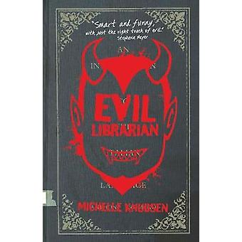 Evil Librarian by Michelle Knudsen - 9781406358995 Book