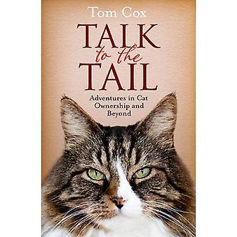 Fale com a cauda - aventuras em posse de gato e além de b (relançamento)