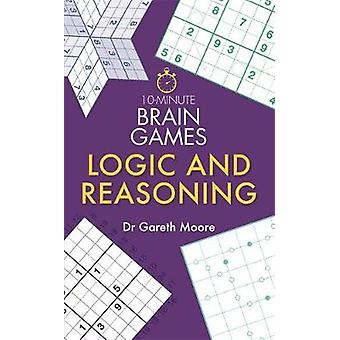 10-Minute Brain Games - Logic and Reasoning by 10-Minute Brain Games -