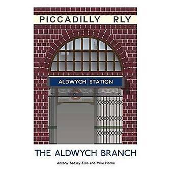 The Aldwych Branch by Antony Badsey-Ellis - Mike Horne - 978185414321