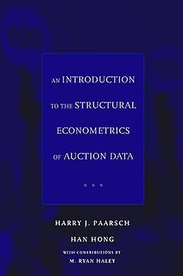 An Introduction to the Structural Econometrics of Auction Data by Har