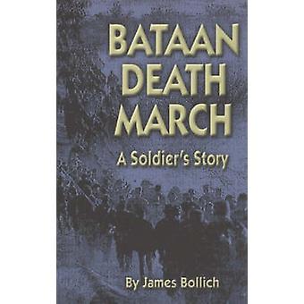 Bataan dood maart - A Soldier's Story door James Bollich - 978158980167