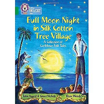 Collins Big Cat - Full Moon Night in Silk Cotton Tree Village: A Collection of Caribbean Folk Tales: Band 15/Emerald