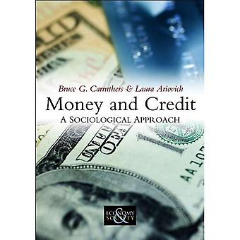 Money and Credit: A Sociological Approach (PESS - Polity Economy and Society Series)