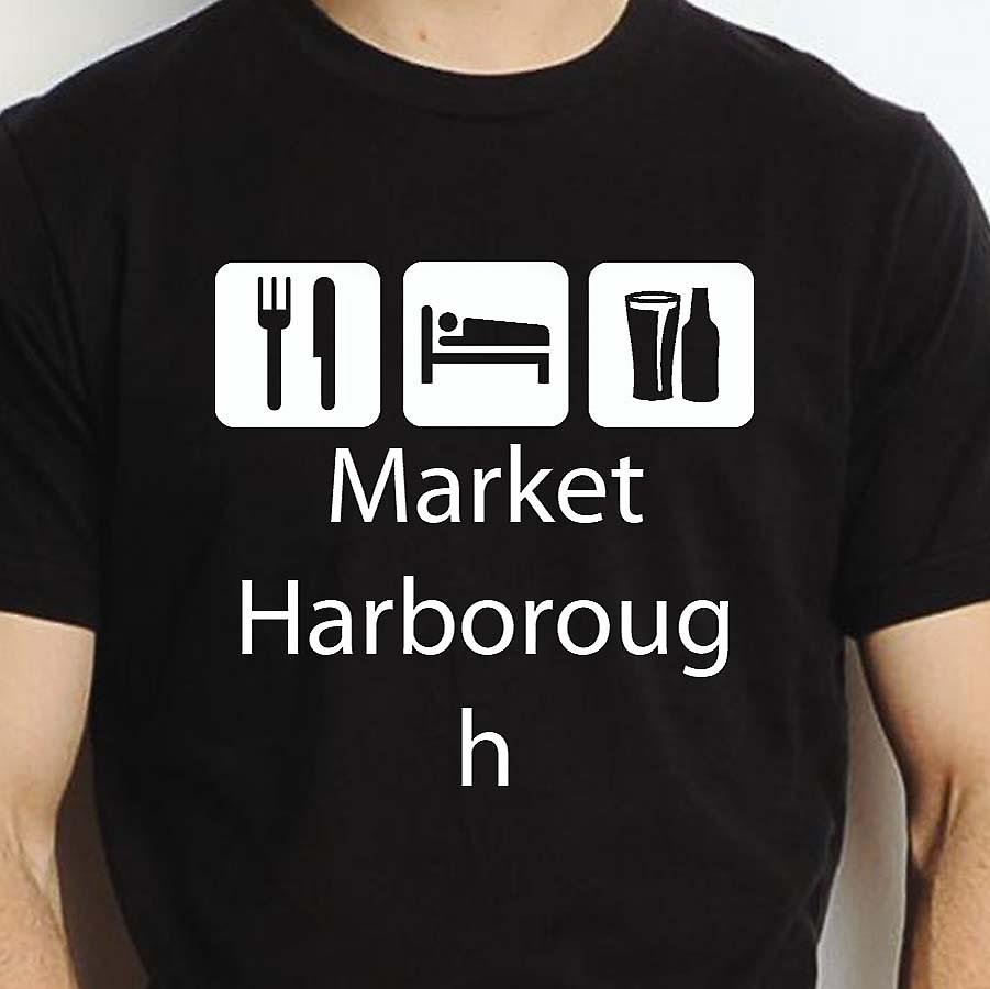 Eat Sleep Drink Marketharborough Black Hand Printed T shirt Marketharborough Town