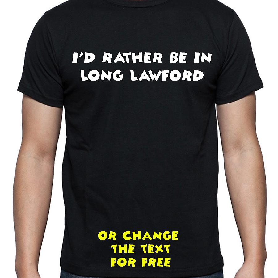 I'd Rather Be In Long lawford Black Hand Printed T shirt