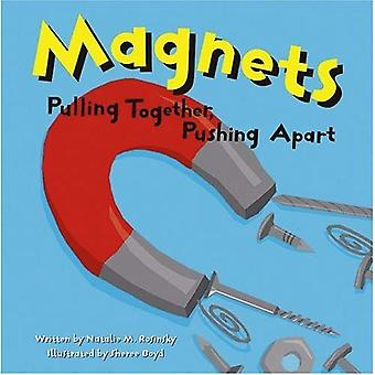 Magnets: Pulling Together, Pushing Apart (Amazing Science (Picture Window))