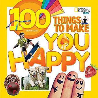 100 Dinge die man machen Sie glücklich (National Geographic Kids)