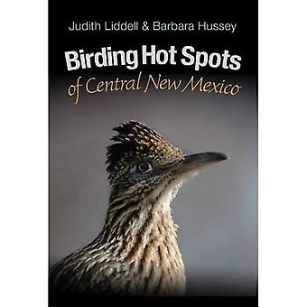 Birding Hot Spots of Central New Mexico (W. L. Moody JR. Natural History) (ATM Nature Guides)