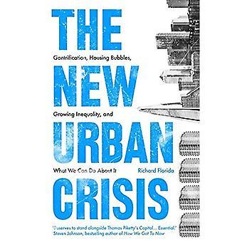 Den nya urbana krisen: Gentrifiering, bostäder bubblor, växande ojämlikhet och vad vi kan göra åt det.
