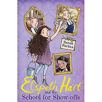 Elspeth Hart and the School for Show-Offs