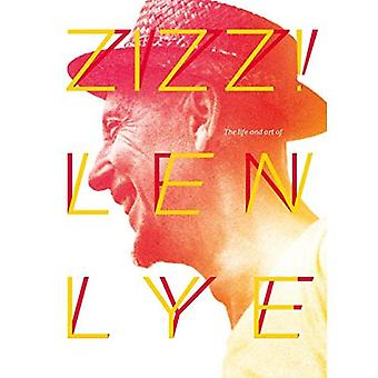 Zizz!: The Life and Art of Len Lye, in His Own Words