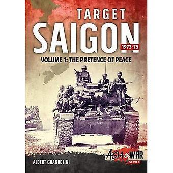 Target Saigon 1973-75: The Fall of South Vietnam: Volume 1 (Asia@War)