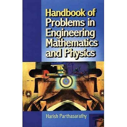 Handbook of Problems in Engineering Mathematics and Pyhsics