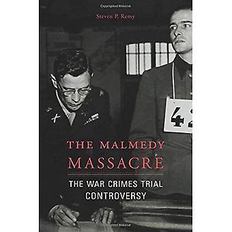 The Malmedy Massacre: The War Crimes Trial Controversy