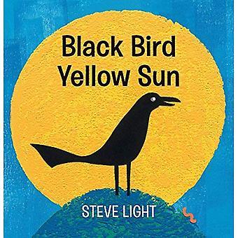 Black Bird Yellow Sun [Board book]