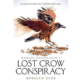 Verloren van Crow Conspiracy (bloed Rose opstand, boek 2) (bloed Rose opstand)