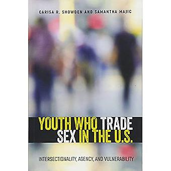 Youth Who Trade Sex in the U.S.: Intersectionality,� Agency, and Vulnerability
