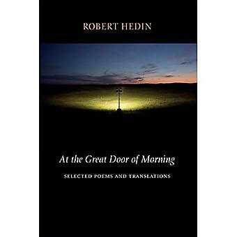 At the Great Door of Morning: Selected Poems and� Translations