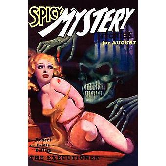 Pulp Classics Spicy Mystery Stories August 1935  Vol. 1 No. 4 by Betancourt & John Gregory