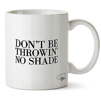 Hippowarehouse Don't Be Throwin' No Shade 10oz Mug Cup