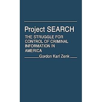 Projekt-Suche den Kampf um die Kontrolle über kriminalpolizeiliche Informationen in Amerika von Zenk & Gordon Karl